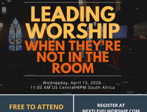 "FREE Webinar! ""How to Lead Worship When They're Not in the Room"""