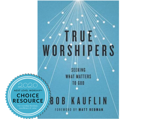 Book Review: True Worshipers by Bob Kauflin