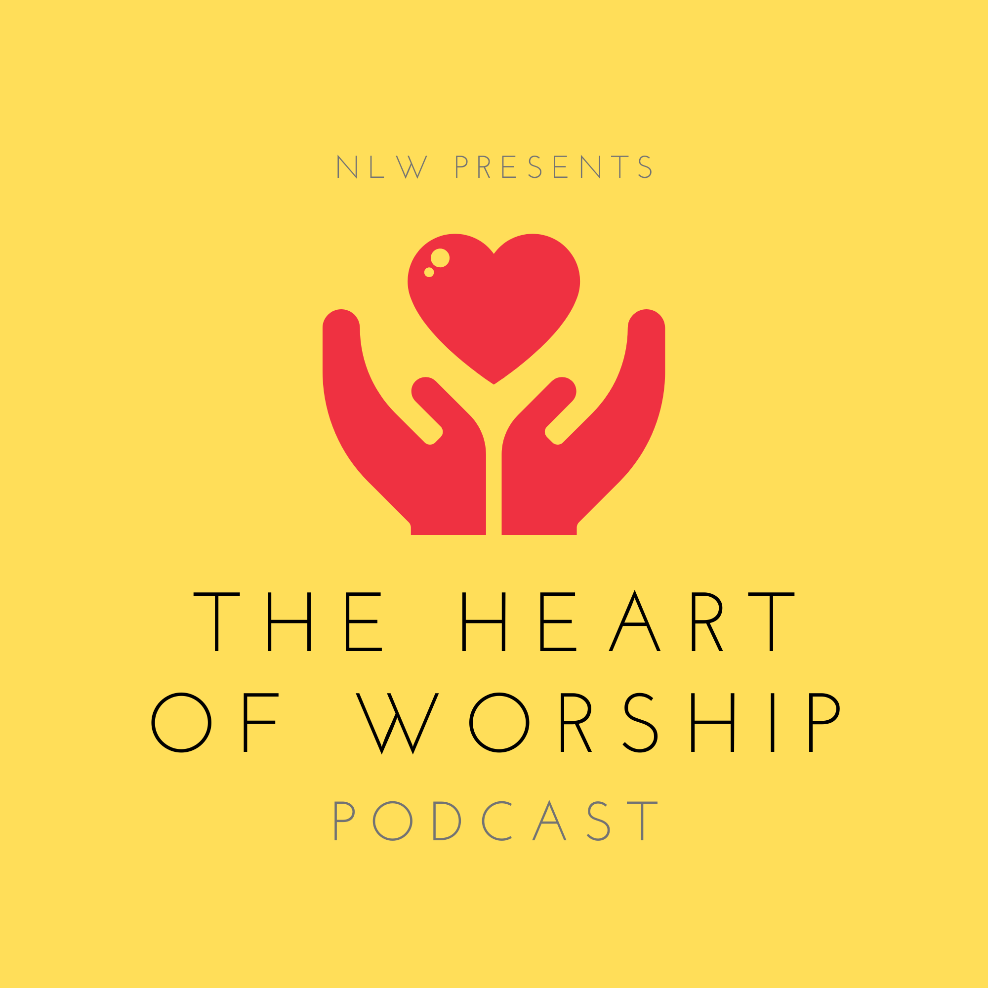The Heart of Worship Podcast with Dwayne Moore